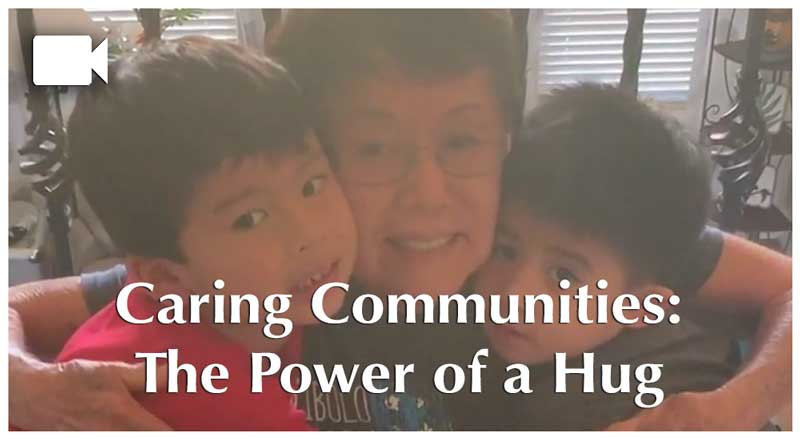 Caring Communities: The Power of a Hug