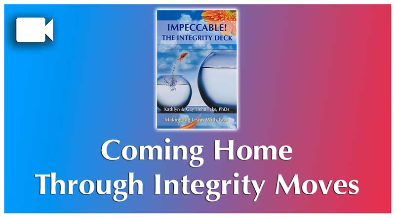 Coming Home To Yourself Through Integrity Moves