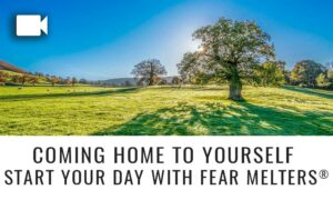 Start Your Day With Fear Melters®