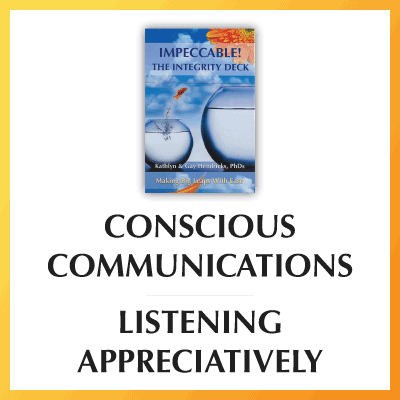 Conscious Communications—Listening Appreciatively