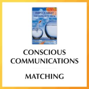Conscious Communications: Matching
