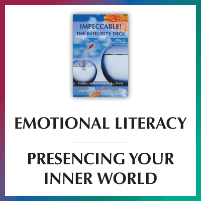 Emotional Literacy—Presencing Your Inner World