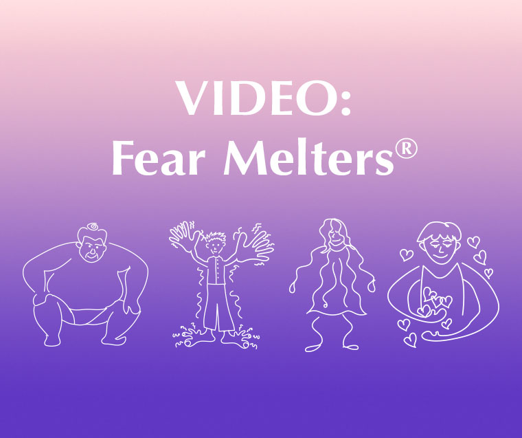 Fear Melters®
