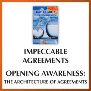 Impeccable Agreements—Opening Awareness: The Architecture of Agreements