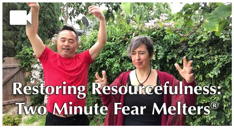 Restoring Resourcefulness: Two Minute Fear Melters®